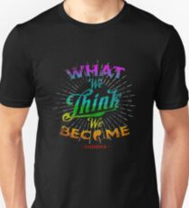 What We Think We Become Buddah Quote Cool Gift Tee T Shirt Unisex T-Shirt