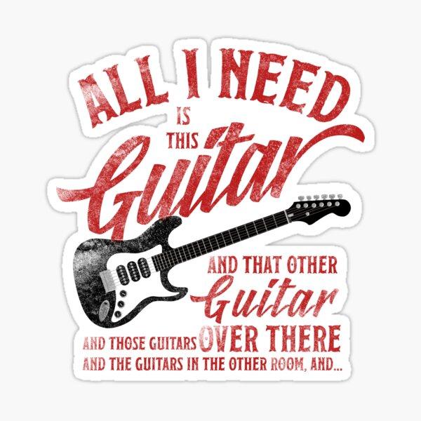 Alles was ich brauche ist diese Gitarre und das andere liebt Geschenk T-Shirt Sticker