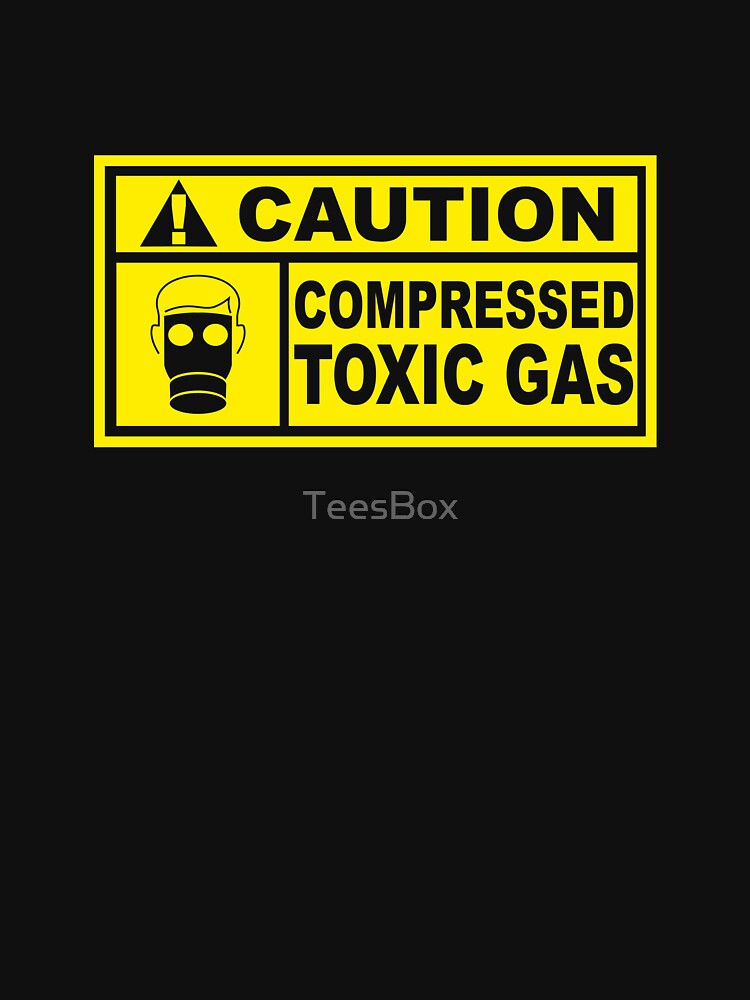 Caution - Compressed Toxic Gas by TeesBox
