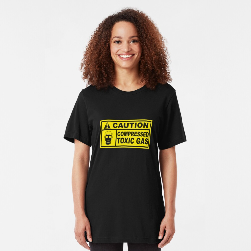 Caution - Compressed Toxic Gas Slim Fit T-Shirt