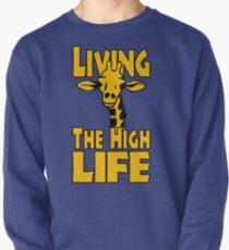 Funny Animal Shirt – Funny Saying Living The High Life Giraffe  Pullover
