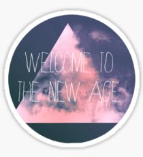 Welcome to the new age Sticker