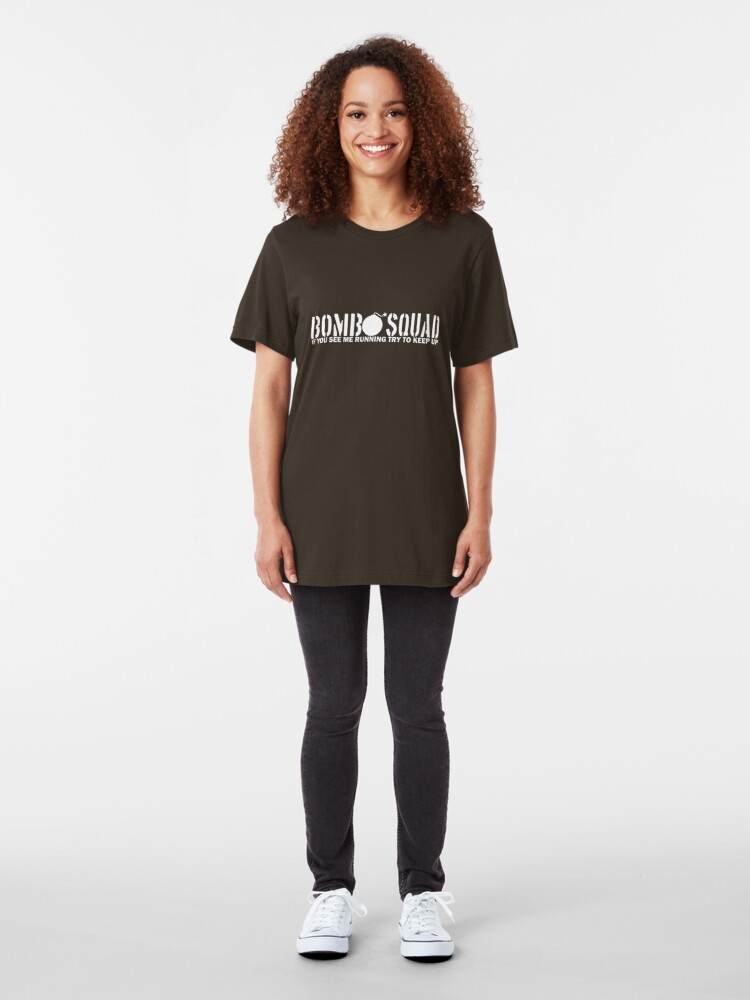 Alternate view of Bomb Squad - If You See Me Running, Try to Keep Up Slim Fit T-Shirt