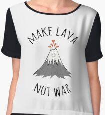MAKE LAVA NOT WAR Chiffon Top