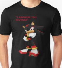 Shadow The Hedgehog- I promise you....Revenge! Unisex T-Shirt