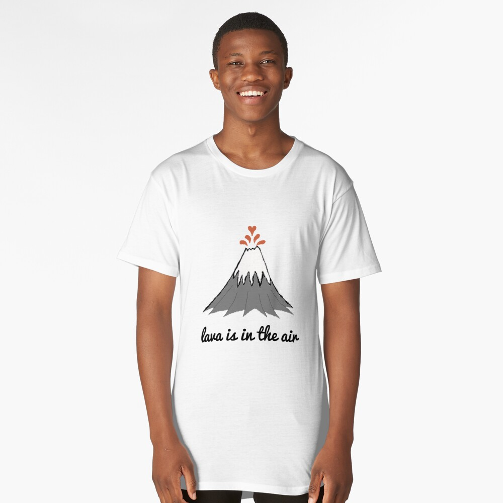lava is in the air Long T-Shirt Front
