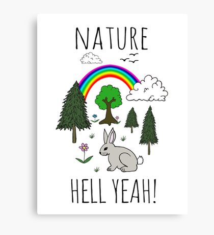 NATURE, HELL YEAH! Canvas Print