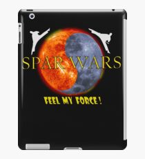 Spar wars martial arts karate t-shirt - Feel my Force! iPad Case/Skin