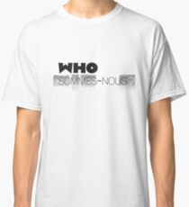 Who sommes-nous? Classic T-Shirt