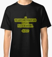H.P. Lovecraft Quote - Fear of the Unknown Classic T-Shirt