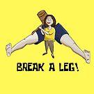 Break a Leg by twobees