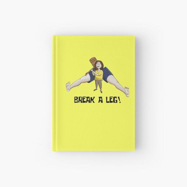 Break a Leg Hardcover Journal