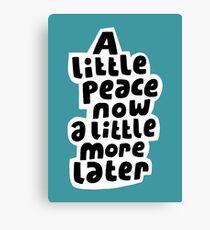 A little peace now Canvas Print