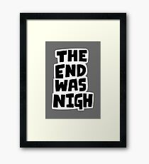 The end was nigh Framed Print