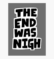 The end was nigh Photographic Print