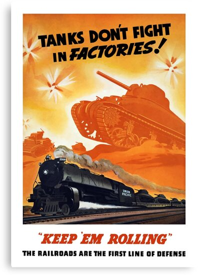 Tanks Don't Fight In Factories -- WW2 Railroad by warishellstore
