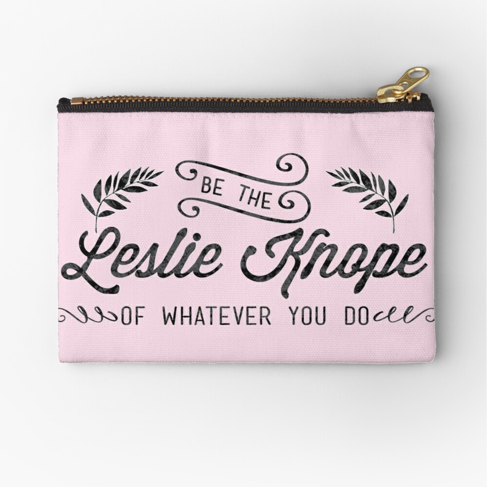 Be the Leslie Knope of Whatever You Do  Zipper Pouch