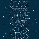 Stars Cannot Shine Without Darkness by Rachel Krueger