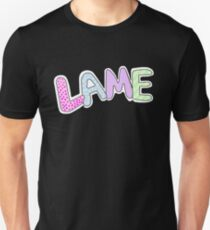 LAME (additional design) Unisex T-Shirt