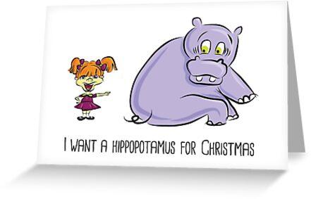 I want a hippopotamus for Christmas! by okjane