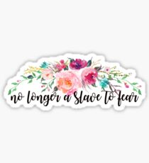 no longer a slave to fear Sticker