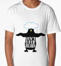 Penguin funny animal wisdom Don't Stop Dreamin Long T-Shirt