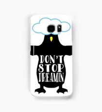 Penguin funny animal wisdom Don't Stop Dreamin Samsung Galaxy Case/Skin