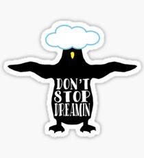 Penguin funny animal wisdom Don't Stop Dreamin Sticker