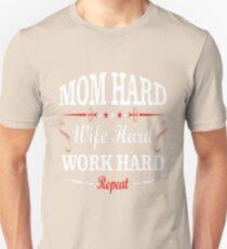 Mom Hard Wife Hard Work Hard Repeat Tshirt T-Shirt  Unisex T-Shirt