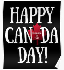 Happy Canada Day!  Celebrating 150 Years Poster