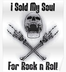 I Sold My Soul for Rock and Roll Poster