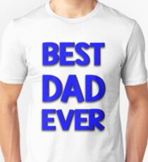 Father's Day T-Shirt Best Dad Ever  Unisex T-Shirt