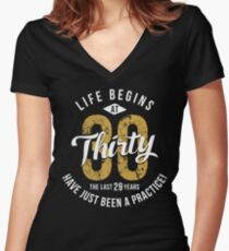 Life Begins at 30 - 30th Birthday Gift Women's Fitted V-Neck T-Shirt