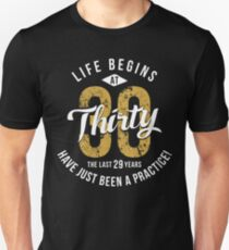 Life Begins at 30 - 30th Birthday Gift Unisex T-Shirt