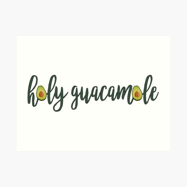 Avocado Holy Guacamole Art Print