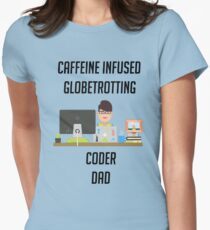 Coder dad loves family, coffee and travelling Womens Fitted T-Shirt