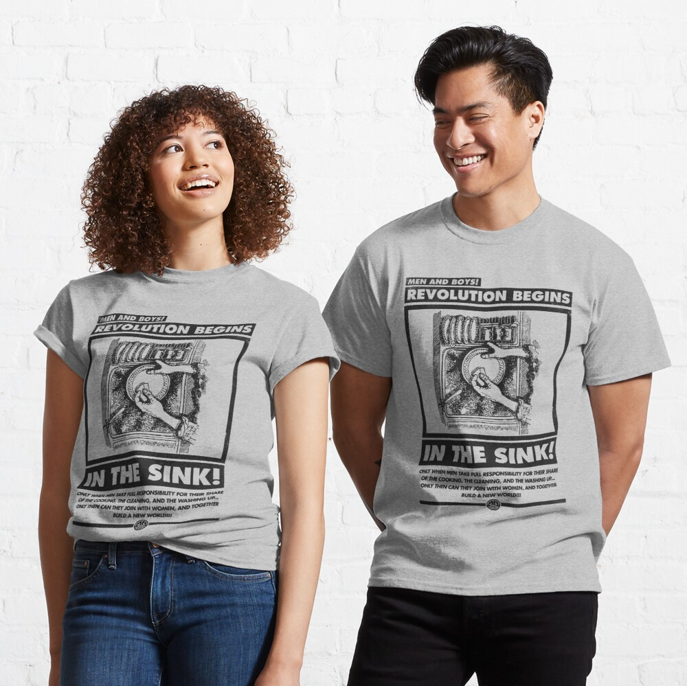 Men and Boys: Revolution Begins in the Sink! (IWW Vector Recreation, Proceeds to IWW) Classic T-Shirt