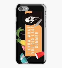 I KNOW WHAT YOU DID LAST SUMMER iPhone Case/Skin