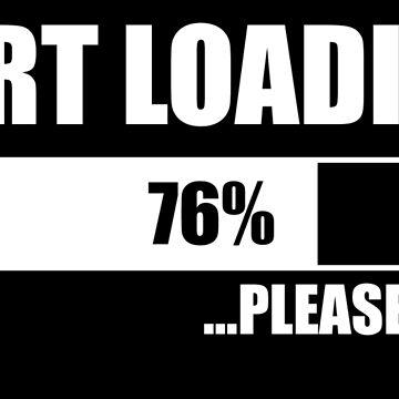 Fart Loading Please Wait Funny by mhowe91