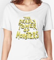 The Deadly Tower of Monsters Women's Relaxed Fit T-Shirt
