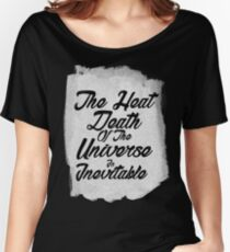 The inevitable heat death of the universe Women's Relaxed Fit T-Shirt