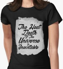 The inevitable heat death of the universe Womens Fitted T-Shirt