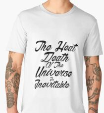 The inevitable heat death of the universe Men's Premium T-Shirt