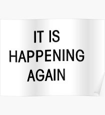 It Is Happening Again Poster