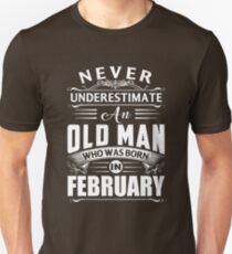 An old man who was born in February T-shirt Unisex T-Shirt