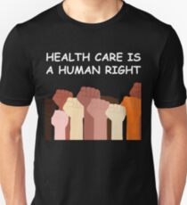 Health care is a human right shirt T-Shirt
