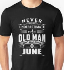 An old man who was born in June T-shirt Unisex T-Shirt