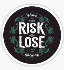 TAKE THE RISK  Sticker