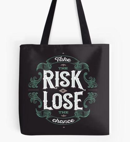TAKE THE RISK  Tote Bag