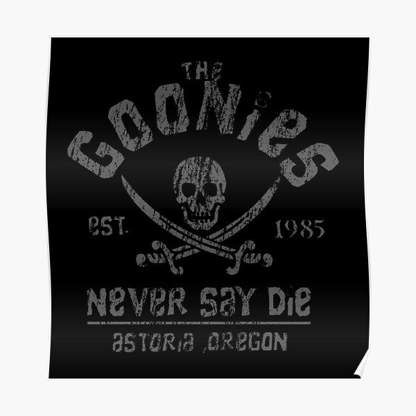 Die Goonies - Sag niemals Die - Grau auf Schwarz Poster